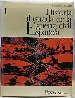 Historia ilustrada de la Guerra Civil Española, tomo 1: Amazon.es: de la Cierva, Ricardo: Libros