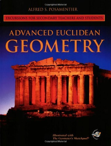 Read Online By Alfred S. Posamentier - Advanced Euclidean Geometry: Excursions for Secondary Teachers and Students: 1st (first) Edition pdf epub