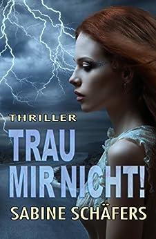 Trau mir nicht! (German Edition) by [Schäfers, Sabine]