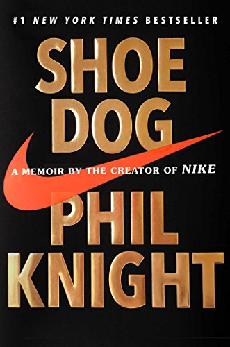 Shoe Dog: A Memoir by the Creator of Nike by Phil Knight cover