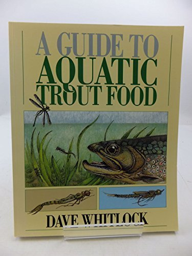 A Guide to Aquatic Trout Food by Dave Whitlock (1994-11-15) ()