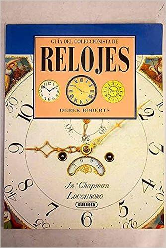 Guía del coleccionista de relojes: Derek Roberts: 9788430587209: Amazon.com: Books