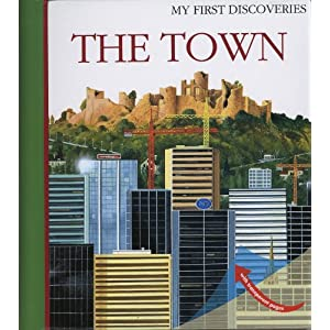 The Town (My First Discoveries) Christian Broutin
