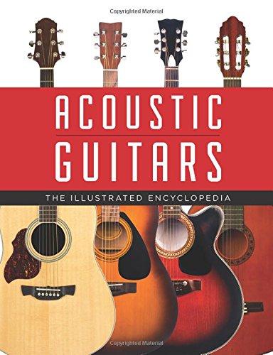 Acoustic Guitars: The Illustrated Encyclopedia (Star Kalamazoo World)