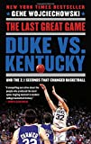 The Last Great Game: Duke vs. Kentucky and the 2.1 Seconds That Changed Basketball