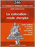 La colocation : mode d'emploi: Guide juridique et pratique pour les colocataires et les propriétaires