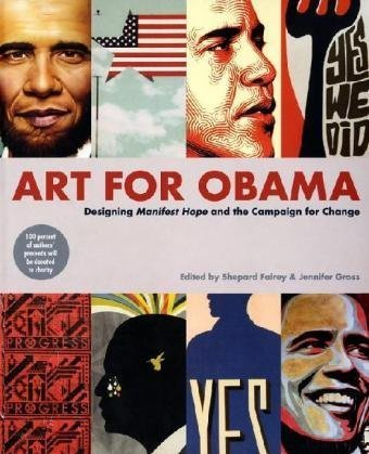 Download Art for Obama: Designing Manifest Hope and the Campaign for Change pdf