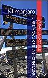 Just a walk up a Mountain!: Kilimanjaro