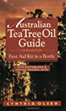 Australian Tea Tree Oil Guide, Cynthia B. Olsen, 1890941018