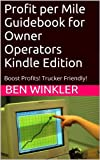 Profit Per Mile for Owner Operators: Profit Per Mile Made Easy (Rig King Education Book 1)