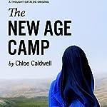 The New Age Camp   Chloe Caldwell