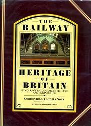 Railway Heritage of Britain: 150 Years of Railway Architecture and Engineering