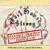 Jailhouse Strong: 8 x 8 Off-Season Powerlifting Program
