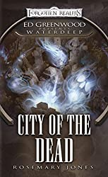 City of the Dead: Ed Greenwood Presents: Waterdeep (Greenwood Presents Waterdeep)