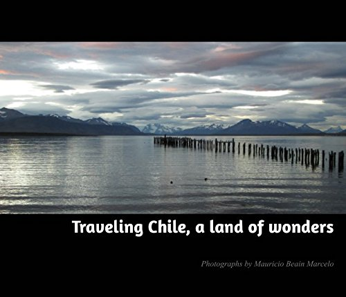 Traveling Chile, a land of wonders