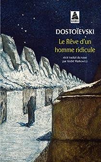 Le rêve d'un homme ridicule par Dostoïevski