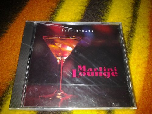 Pottery Barn: Martini Lounge by Various Artists (7 Martini Lounge)