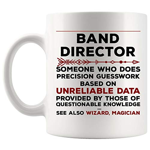 Definition Meaning Band Director Mug Coffee Cup Precision Gesswork Base On Unreliable Data | Singer Musician Music Choir Funny World Best Gift Mom - Best Worlds Director Music
