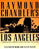Raymond Chandler's Los Angeles, Elizabeth Ward, 0879513519