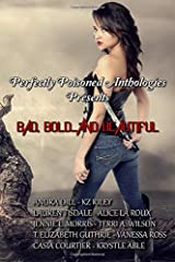 Bad, Bold...And Beautiful: A Paranormal Anthology Paperback