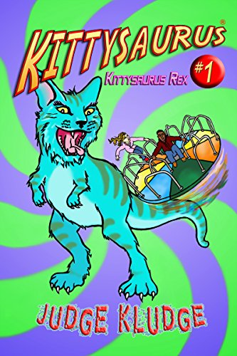 (KITTYSAURUS REX - Book One of the Kittysaurus Series (An Epic Fantasy Middle Grade Adventure about Time Travel, Science Fiction, Cats, and Dinosaurs for Children 7 and Older))