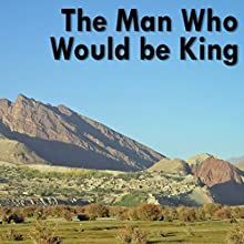 The Man Who Would Be King Audiobook by Rudyard Kipling Narrated by Felbrigg Napoleon Herriot