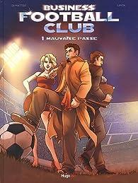 Business football club, tome 1 : Mauvaise passe par Fabrice Linck