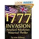 1777: INVASION American Revolution Historical Thriller (Dark Days, Bright Hopes)