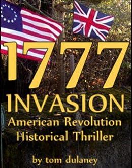 1777: INVASION American Revolution Historical Thriller (Dark Days, Bright Hopes) by [Dulaney, Tom]