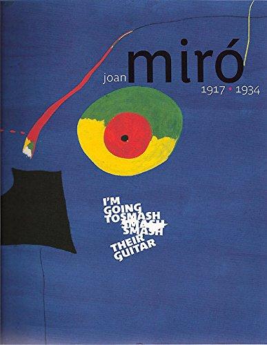 Joan Miró 1917-1934: I'm Going to Smash their Guitar