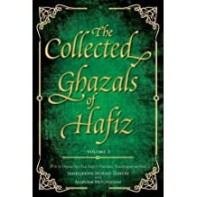 The Collected Ghazals of Hafiz - Volume 3: With the Original Farsi Poems, English Translation, Transliteration and Notes