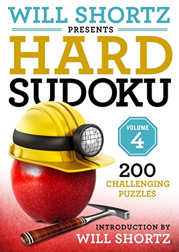 - Will Shortz Presents Hard Sudoku Volume 4: 200 Challenging Puzzles