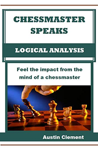 (Chessmaster Speaks: Logical Analysis)