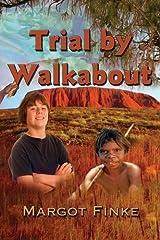 Trial by Walkabout by Margot Finke (2014-01-06) Paperback