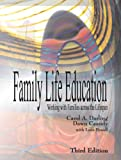 Family Life Education : Working with Families Across the Lifespan, Darling, Carol A. and Cassidy, Dawn, 147861143X