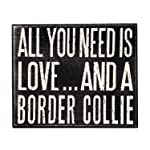JennyGems - All You Need is Love and a Border Collie - Real Wood Stand Up Box Sign - Border Collie Gift Series - Border Collie Moms and Owners - Shelf Knick Knacks 7