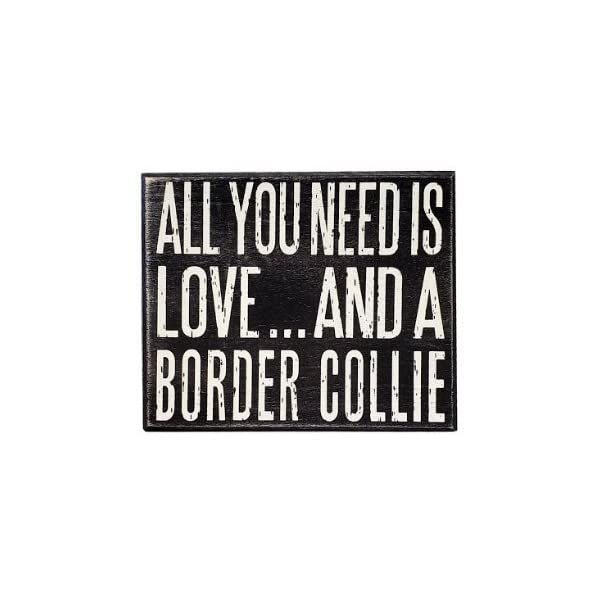 JennyGems - All You Need is Love and a Border Collie - Real Wood Stand Up Box Sign - Border Collie Gift Series - Border Collie Moms and Owners - Shelf Knick Knacks 2