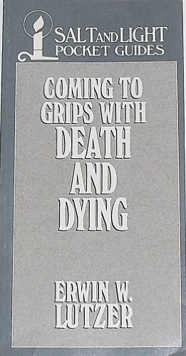 Coming to Grips With Death & Dying (Salt & Light Pocket Books)