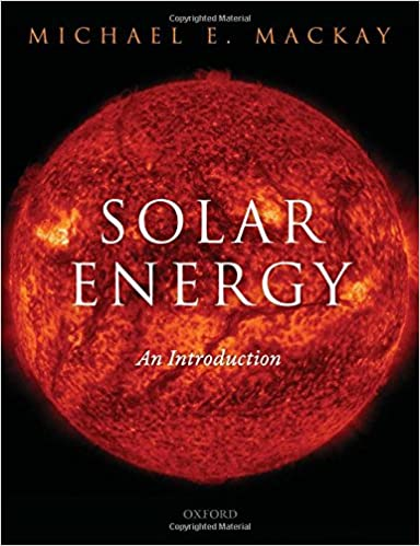 Solar energy an introduction michael e mackay 9780199652112 solar energy an introduction 1st edition fandeluxe Images