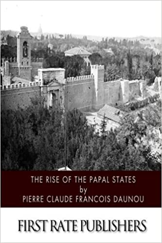 The Rise of the Papal States by Pierre Claude Fran?ois Daunou (2014-10-15)