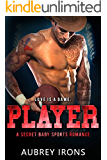 Player: A Secret Baby Sports Romance