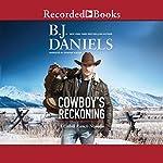 Cowboy's Reckoning: A Cahill Ranch Novella | B. J. Daniels