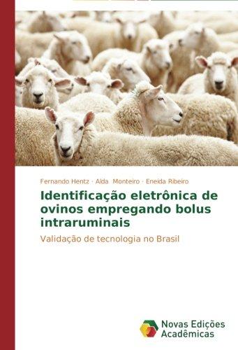 Identificao eletrnica de ovinos empregando bolus intraruminais: Validao de tecnologia no Brasil (Portuguese Edition)