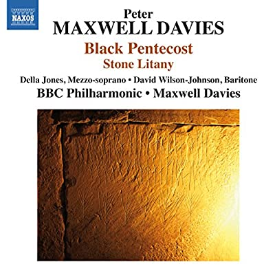 Maxwell Davies: Stone Litany - Runes from a House of the Dead & Black Pentecost