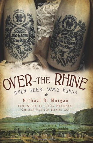 Over-the-Rhine: When Beer Was King (American Palate) (Beer German Recipes)