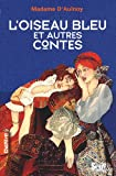 L'oiseau bleu et autres contes (French Edition)
