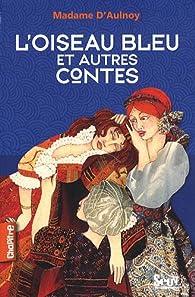 L'oiseau bleu et autres contes par Madame d' Aulnoy