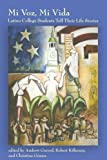 img - for Mi Voz, Mi Vida: Latino College Students Tell Their Life Stories book / textbook / text book