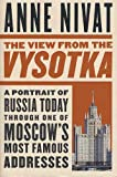 The View from the Vysotka: A Portrait of Russia...