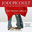 The Tenth Circle: A Novel Audiobook by Jodi Picoult Narrated by Carol Monda